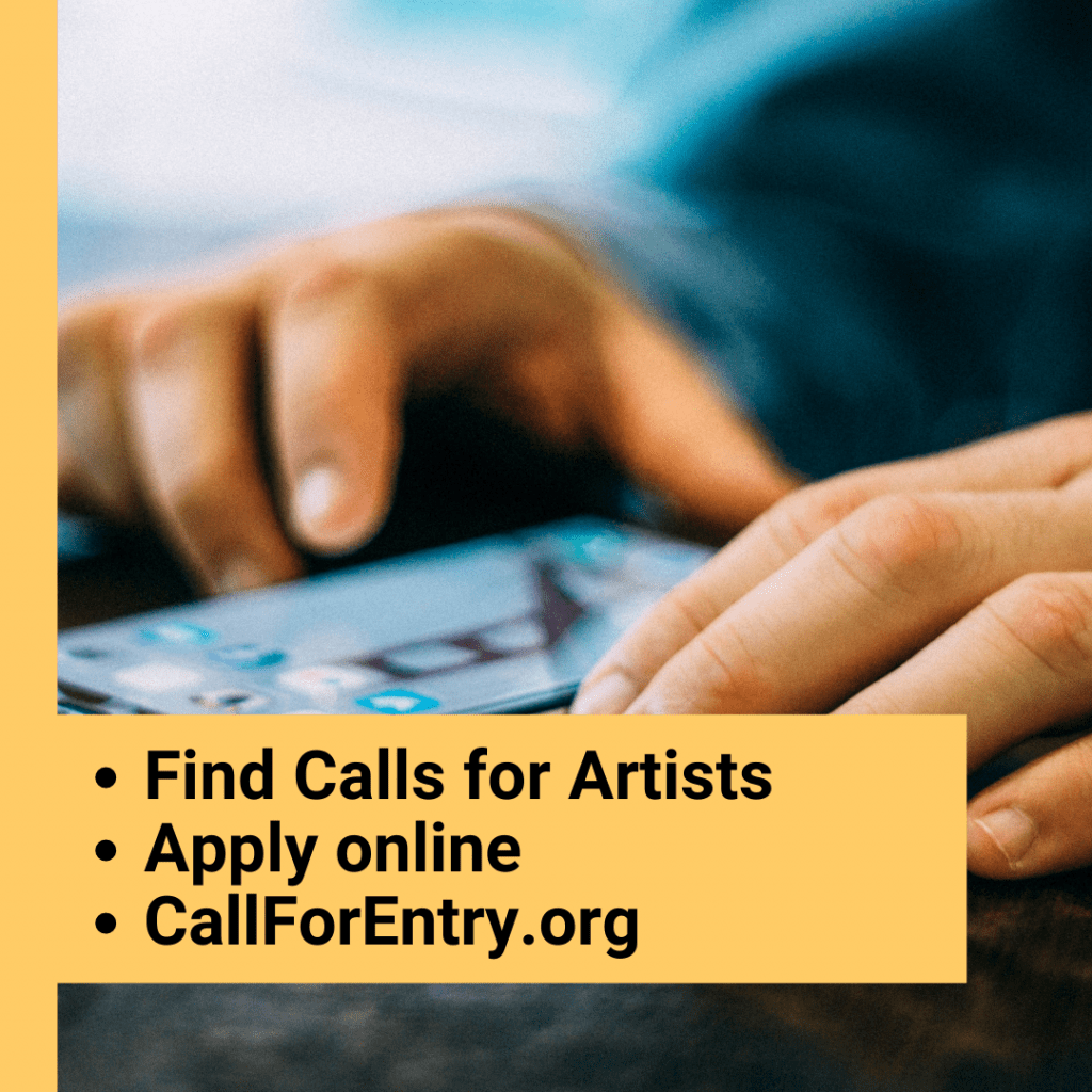 Hands and a smartphone with text reading find calls for artists, apply online, callforentry.org.
